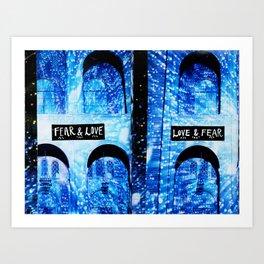 Fear & Love, Love & Fear Art Print