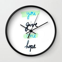 You give me hope Wall Clock