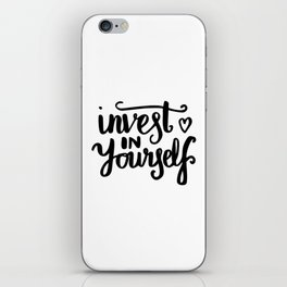 Motivational art - Invest in yourself iPhone Skin
