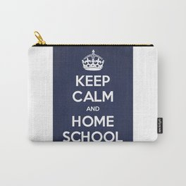 Keep Calm and Home School Carry-All Pouch
