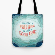 Whatever You Are, Try to be a Good One // Blue Organic Waves Tote Bag