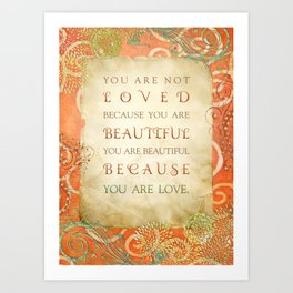 Because You Are Love Art Print