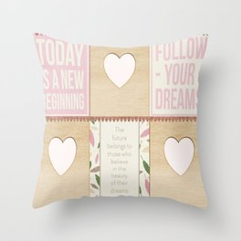 Today is a new begining Throw Pillow