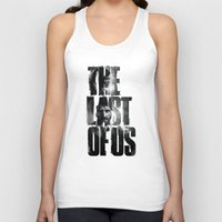 last of us Tank Tops featuring The Last of Us by Tatiana Anor