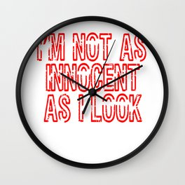 Looks can be deceiving as they say! Grab this awesome tee to tell them so! A unique gift too!  Wall Clock