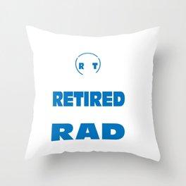 Retired Radiology Tech Always Rad Throw Pillow