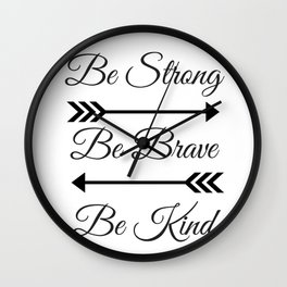 Strong Brave Kind Wall Clock