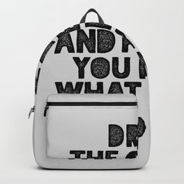 Drink the Coffee and Pretend You Know What You're Doing motivational quote typography wall art Backpack
