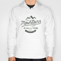 the mountains are calling Hoodies featuring The Mountains Are Calling by Outdoor Bro