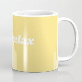 bitch relax Coffee Mug