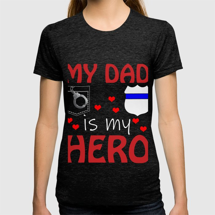 Police Dad My Hero Cop Father Design Graphic T Shirt By Kayelex Society6