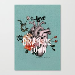 Drag Me Down Canvas Print