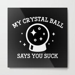 My Crystal Ball Metal Print