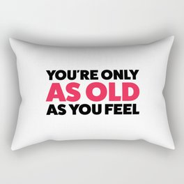 Young forever! Rectangular Pillow