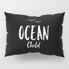 OCEAN CHILD HAND WRITTEN BLACK AND WHITE Pillow Sham