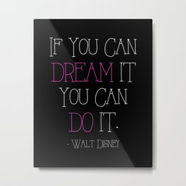 If You Can Dream It - pink Metal Print