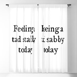 Feeling A Tad Stabby Funny Quote Blackout Curtain