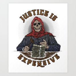 Judge Grim Reaper: Justice is Expensive. Art Print