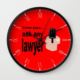Crime Pays Wall Clock