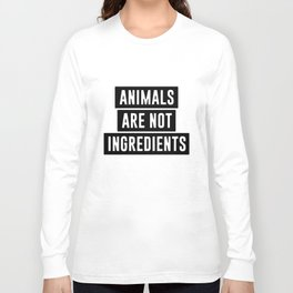 animals are not ingredients farm t-shirts Long Sleeve T-shirt
