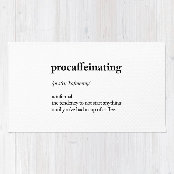 Procaffeinating Black And White Dictionary Definition Meme Wake Up Bedroom Poster Rug