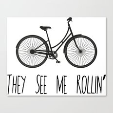 They See Me Rollin' Bicycle - Women's Cruiser City Bike Cycling  Canvas Print