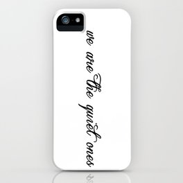 Quiet Ones iPhone Case