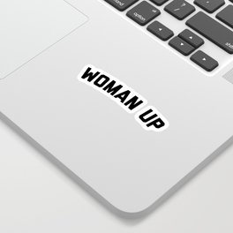 Woman Up Funny Quote Sticker