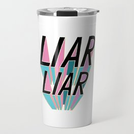 Liar, Liar Travel Mug