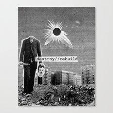 destroy/rebuild Canvas Print