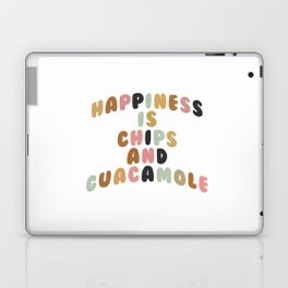 HAPPINESS IS CHIPS AND GUACAMOLE Laptop & iPad Skin