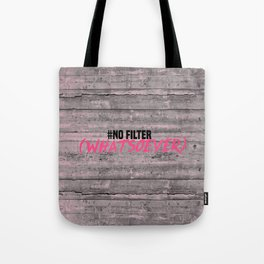 NO FILTER! Tote Bag