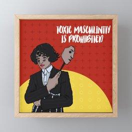 Toxic Masculinity Is Prohibited Framed Mini Art Print