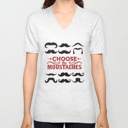 Choose the mustaches Unisex V-Neck