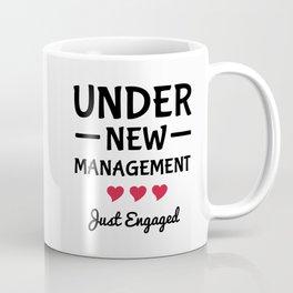 Under New Management, Just Engaged Coffee Mug