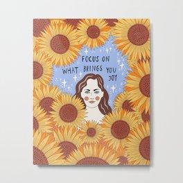 Focus on what brings you joy Metal Print