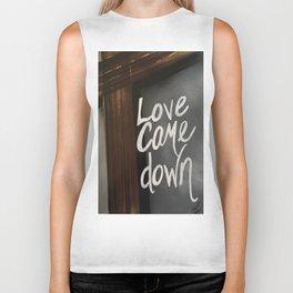 Love Came Down Biker Tank