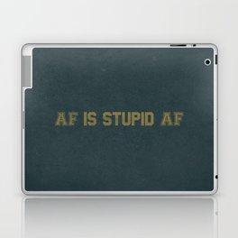 AF Is Stupid AF Laptop & iPad Skin