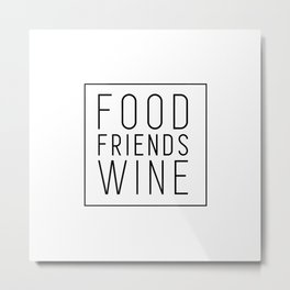 Food Friends Wine (White) Metal Print