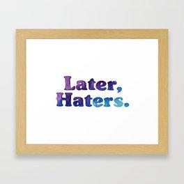 Later Haters Framed Art Print