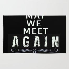 May We Meet Again Rug