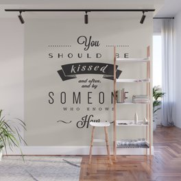 You should be kissed often. Black Wall Mural