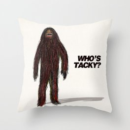 Who's tacky?  Throw Pillow
