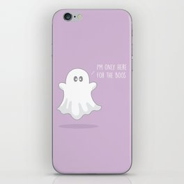 Only Here For The Boos #kawaii #ghost iPhone Skin