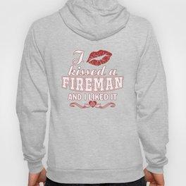I kissed a FIREMAN Hoody