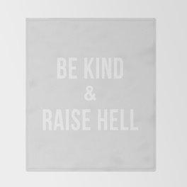 Be Kind & Raise Hell (Grey) Throw Blanket