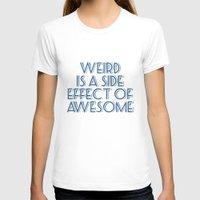 weird T-shirts featuring Weird by Jude's
