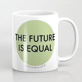The Future is Equal - Green Coffee Mug