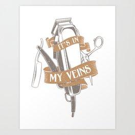 It's In My Veins | Barber Hairdresser Art Print
