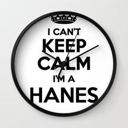 I cant keep calm I am a HANES Wall Clock